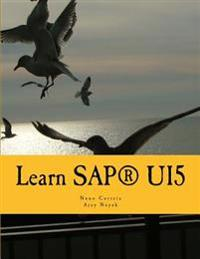 Learn Sapui5: The New Enterprise JavaScript Framework with Examples