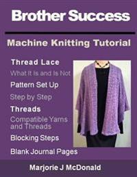 Brother Success Machine Knitting Tutorial