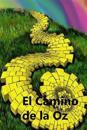 El Camino de La Oz: The Road to Oz (Spanish Edition)