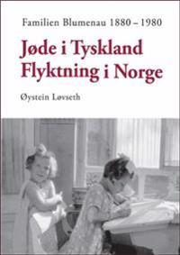 Jøde i Tyskland - flyktning i Norge - Øystein Løvseth pdf epub