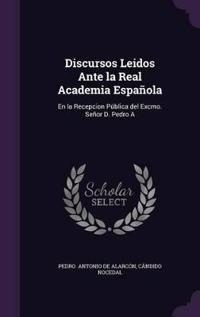 Discursos Leidos Ante La Real Academia Espanola