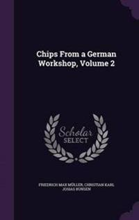 Chips from a German Workshop; Volume 2