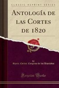 Antologia de Las Cortes de 1820 (Classic Reprint)