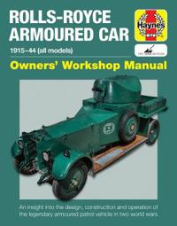Haynes Rolls-Royce Armoured Car 1915-44 (All Models) Owners' Workshop Manual