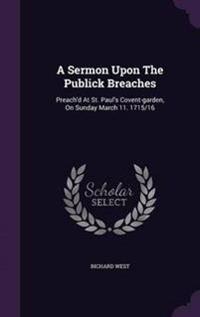 A Sermon Upon the Publick Breaches