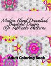 Modern Floral Dreamland Beautiful Designs & Intricate Patterns