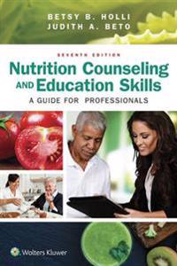 Nutrition Counseling and Education Skills for Dietetic Professionals