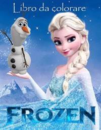 Frozen Libro Da Colorare: Questo Incantevole A4 60 Pagina Da Colorare Per Bambini Da Colorare Con I Tuoi Personaggi Preferiti. Quindi Cosa Stai