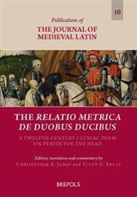 The Relatio Metrica De Duobus Ducibus