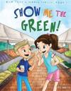 Show Me the Green! Coloring Book