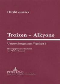 Troizen - Alkyone: Untersuchungen Zum Vogelkult 1