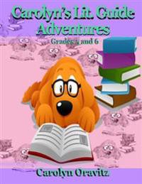 Carolyn's Lit. Adventure Guides: Grades 5 and 6