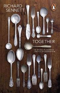 Together - the rituals, pleasures and politics of cooperation