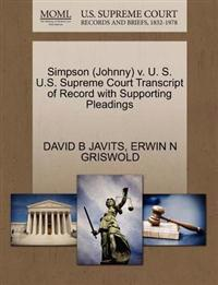 Simpson (Johnny) V. U. S. U.S. Supreme Court Transcript of Record with Supporting Pleadings