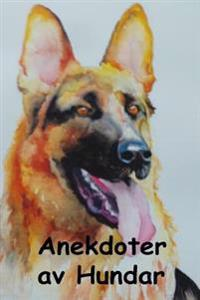 Anekdoter AV Hundar: Anecdotes of Dogs (Swedish Edition)