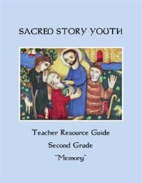Sacred Story Youth Teacher Resource Guide Second Grade: Memory