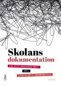 Skolans dokumentation : ur ett pedagogiskt och juridiskt perspektiv