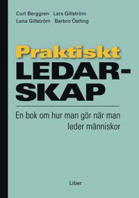 Praktiskt ledarskap : en bok om hur man gör när man leder människor