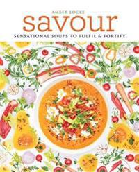 Savour - over 100 recipes for soups, sprinkles, toppings & twists