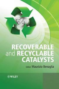 Recoverable and Recyclable Catalysts