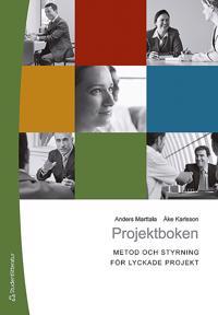 Projektboken : metod och styrning för lyckade projekt