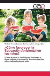 Como Favorecer La Educacion Ambiental En Los Ninos?