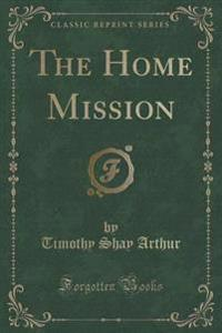 The Home Mission (Classic Reprint)