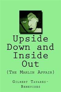 Upside Down and Inside Out: (The Marlin Affair)