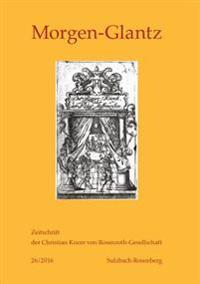 Morgen-Glantz - 26/2016: Zeitschrift Der Christian Knorr Von Rosenroth-Gesellschaft