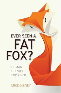 Ever Seen a Fat Fox?