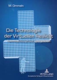 Die Technologie Der Virtuellen Realitaet: Technikphilosophisch Nachgedacht