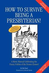 How to Survive Being a Presbyterian