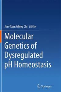 Molecular Genetics of Dysregulated pH Homeostasis