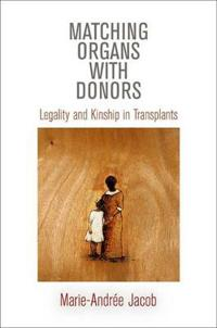Matching Organs with Donors: Legality and Kinship in Transplants