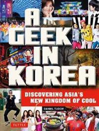 A Geek in Korea