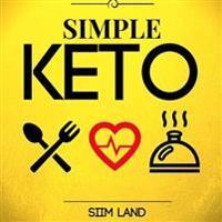 Simple Keto: The Easiest Ketogenic Diet