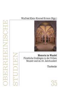 Memoria Im Wandel: Furstliche Grablegen in Der Fruhen Neuzeit Und Im 19. Jahrhundert