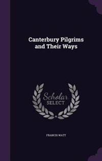 Canterbury Pilgrims and Their Ways