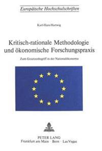 Kritisch-Rationale Methodologie Und Oekonomische Forschungspraxis: Zum Gesetzesbegriff in Der Nationaloekonomie