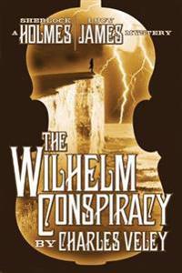 The Wilhelm Conspiracy