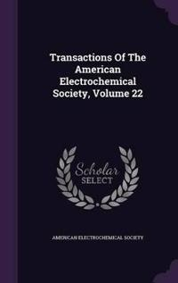 Transactions of the American Electrochemical Society, Volume 22