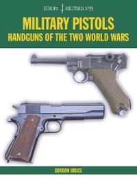 Em39 Military Pistols: Handguns of the Two World Wars