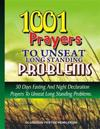 1001 Prayers to Unseat Long Standing Problems