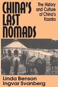 China's Last Nomads: History and Culture of China's Kazaks