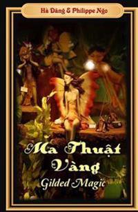 Gilded Magic: Ma Thuat Vang