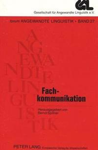 Fachkommunikation: Kongressbeitraege Zur 24. Jahrestagung Der Gesellschaft Fuer Angewandte Linguistik Gal E.V.