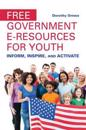 Free Government e-Resources for Youth: Inform, Inspire, and Activate