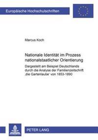 """Nationale Identitaet Im Prozess Nationalstaatlicher Orientierung: Dargestellt Am Beispiel Deutschlands Durch Die Analyse Der Familienzeitschrift """"Die"""
