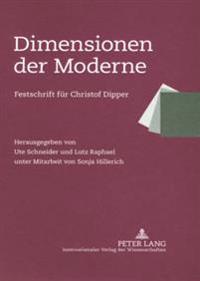 Dimensionen Der Moderne: Festschrift Fur Christof Dipper