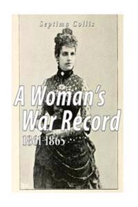 A Woman's War Record 1861-1865